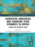 Extractive Industries and Changing State Dynamics in Africa