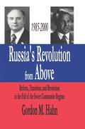 Russia's Revolution from Above, 1985-2000