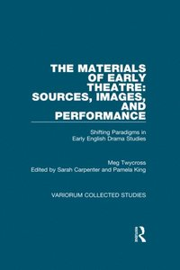 Materials of Early Theatre: Sources, Images, and Performance