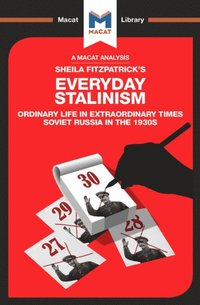 Analysis of Sheila Fitzpatrick's Everyday Stalinism