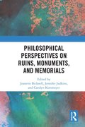 Philosophical Perspectives on Ruins, Monuments, and Memorials