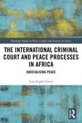 International Criminal Court and Peace Processes in Africa