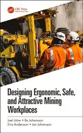 Designing Ergonomic, Safe, and Attractive Mining Workplaces