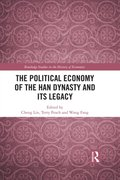Political Economy of the Han Dynasty and Its Legacy