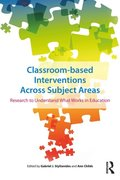 Classroom-based Interventions Across Subject Areas