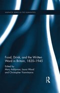 Food, Drink, and the Written Word in Britain, 1820-1945