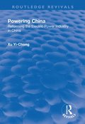 Powering China:Reforming the Electric Power Industry in China