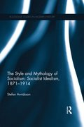 Style and Mythology of Socialism: Socialist Idealism, 1871-1914