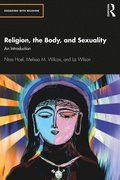 Religion, the Body, and Sexuality