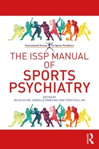 ISSP Manual of Sports Psychiatry
