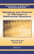 Modeling and Control of Vibration in Mechanical Systems