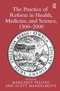 Practice of Reform in Health, Medicine, and Science, 1500-2000