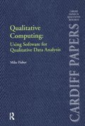 Qualitative Computing: Using Software for Qualitative Data Analysis