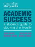Academic Success : a student's guide to studying at university / Jean Brick Nick Wilson; Deanna Wong; Maria Herke