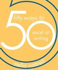 50 Ways to Excel at Writing