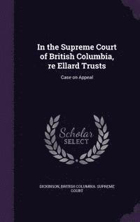 In the Supreme Court of British Columbia, Re Ellard Trusts