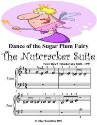 Dance Of The Sugar Plum Fairy The Nutcracker Suite Peter Ilyich Tchaikovsky Beginner Tots Piano Sheet Music Av Silver Tonalities E Bok