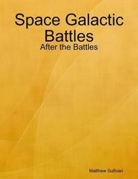 Space Galactic Battles: After the Battles