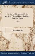 Carwin, the Biloquist and Other American Tales and Pieces