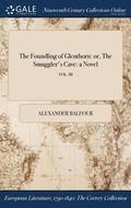 The Foundling Of Glenthorn: Or, The Smuggler's Cave: A Novel; Vol. Iii