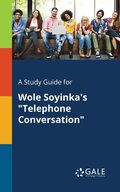 A Study Guide for Wole Soyinka's 'telephone Conversation'