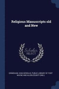 Religious Manuscripts Old and New