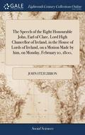 The Speech Of The Right Honourable John,