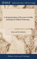 A Chemical Analysis of the Water at Caldas Da Rainha by William Withering, ...