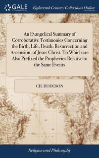 An Evangelical Summary of Corroborative Testimonies Concerning the