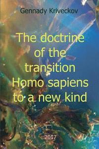 The Doctrine of the Transition Homo Sapiens to a New Kind