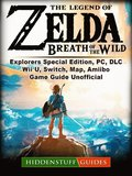 Legend of Zelda Breath of The Wild, Explorers Special Edition, PC, DLC, Wii U, Switch, Map, Amiibo, Game Guide Unofficial