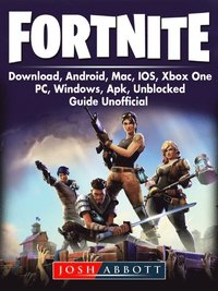 Fortnite Download, Android, Mac, IOS, Xbox One, PC, Windows