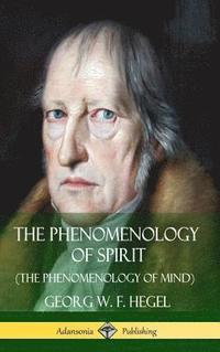 The Phenomenology of Spirit (the Phenomenology of Mind) (Hardcover)