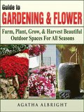 Guide to Gardening & Flowers