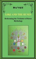 Loki and the Runes - Redeeming the Trickster of Norse Mythology