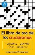 El Libro de Oro de Los Crucigramas = The Golden Book of Crossword Puzzles