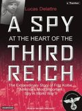A Spy at the Heart of the Third Reich