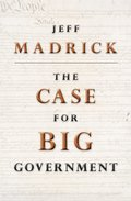 Case for Big Government