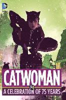 Catwoman A Celebration Of 75 Years