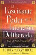 El Fascinante Poder de la Intencion Deliberada (Amazing Power of Deliberate Intent): Vivir El Arte de Permitir