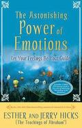 The Astonishing Power of Emotions: Let Your Feelings Be Your Guide [With CD]