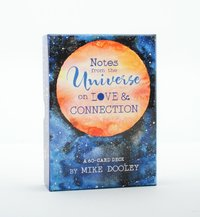 Notes from the Universe on Love &; Connection
