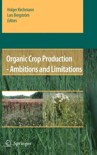 Organic Crop Production - Ambitions and Limitations