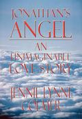 Jonathan's Angel: an Unimaginable Love Story