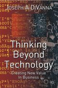 Thinking Beyond Technology