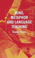 Mind, Metaphor and Language Teaching