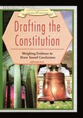 Drafting the Constitution: : Weighing Evidence to Draw Sound Conclusions