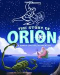 Night Sky Stories: The Story of Orion