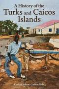 A History of the Turks &; Caicos Islands