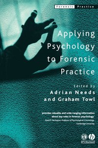 Applying Psychology to Forensic Practice